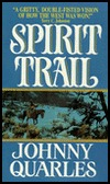 Spirit Trail by Johnny Quarles