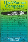 The Woman Composer by Jill Halstead