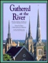 Gathered at the River: Grand Rapids, Michigan, and Its People of Faith