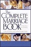 The Complete Marriage Book: Collected Wisdom from Leading Marriage Experts
