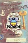 My Life in the Blue Parade