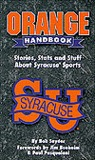 Orange Handbook: Stories, Stats and Stuff about Syracuse Sports