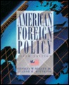 American Foreign Policy: Pattern & Process