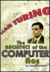Alan Turing: The Architect of the Computer Age