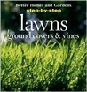 Step-by-Step Lawns, Ground Covers & Vines (Better Homes and Gardens)