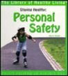 Staying Healthy: Personal Safety