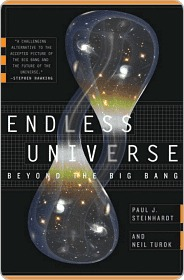 Endless Universe - Beyond the Big BangRewriting Cosmic History by Paul J. Steinhardt