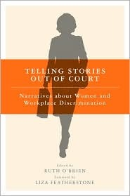 Telling Stories Out of Court: Narratives about Women and Workplace Discrimination