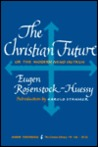 The Christian Future or the Modern Mind Outrun