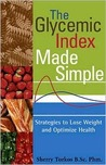 The Glycemic Index Made Simple: Control Your Glucose, Lose Weight and Optimize Health