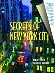 Secrets of New York City: Unknown Stories Behind the Real New York  by  Susanna Margolis