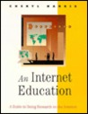 An Internet Education: A Guide to Doing Research on the Internet
