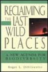 Reclaiming the Last Wild Places: A New Agenda for Biodiversity