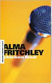 Chicken Feed by Alma Fritchley