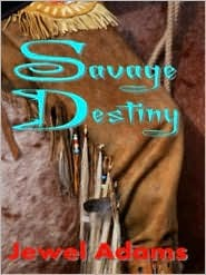 Savage Destiny [The Story of Blackhawk and Cali] by Jewel   Adams