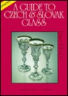 A Guide to Czech & Slovak (Art) Glass