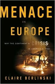 Menace in Europe: Why the Continent