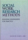 Social Work Research Methods: Building Knowledge for Practice