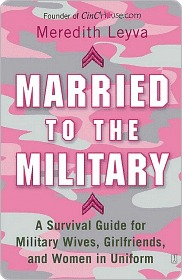 Married to the Military: A Survival Guide for Military Wives, Girlfriends, and Women in Uniform