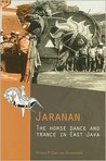 Jaranan: The Horse Dance and Trance in East Java [With CDROM]