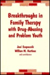 Breakthroughs in Family Therapy with Drug Abusing & Problem Youth