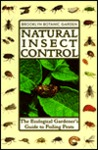 Natural Insect Control: The Ecological Gardener's Guide to Foiling Pests