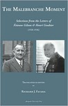 The Malebranche Moment: Selections from the Letters of Etienne Gilson & Henri Gouhier (1920-1936)