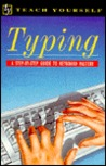 Typing/a Step-By-Step Guide to Keyboard Mastery (Teach Yourself)