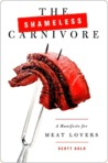 The Shameless Carnivore: A Manifesto for Meat Lovers