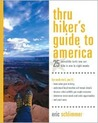 Thru Hiker's Guide to America: 25 Incredible Trails You Can Hike in One to Eight Weeks (Thru-Hiker's Handbooks)