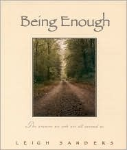 Being Enough: The Answers We Seek Are All Around Us