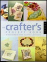 The Crafter's Project Book: 80+ Projects to Make and Decorate