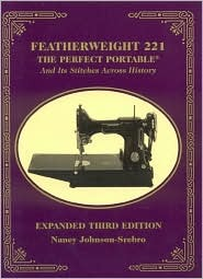 Featherweight 221 - The Perfect Portable by Nancy Johnson-Srebro