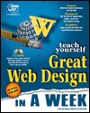 Teach Yourself Great Web Designs in a Week