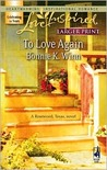 To Love Again (Rosewood, Texas Series #3) (Larger Print Love Inspired #395)