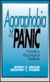 Agoraphobia and Panic: A Guide to Psychological Treatment