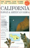 The Sierra Club Guides to the National Parks of California, Hawaii, and American Samoa (Sierra Club Guides to the National Parks)