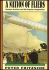 A Nation of Fliers: German Aviation and the Popular Imagination