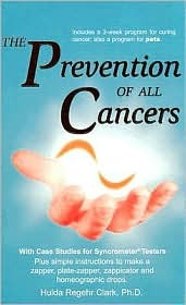 Prevention of All Cancers by Hulda Regehr Clark