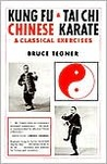 Kung Fu and Tai Chi: Chinese Karate and Classical Exercises