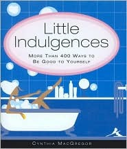 Little Indulgences by Cynthia MacGregor