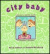 City Baby: A Resource Guide for Parents from Pregnancy to Preschool
