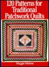 One Hundred Twenty Patterns for Traditional Patchwork Quilts
