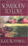 Somebody To Love by Kate Rothwell