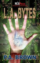 L.A. Bytes by P.A. Brown