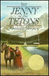 Jenny of the Tetons by Kristiana Gregory
