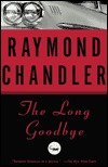 The Long Goodbye by Raymond Chandler