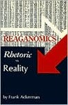 Reaganomics: Rhetoric vs. Reality