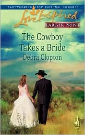 The Cowboy Takes a Bride by Debra Clopton