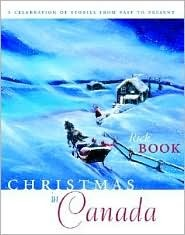 Christmas in Canada: A Celebration of Stories from Past to Present